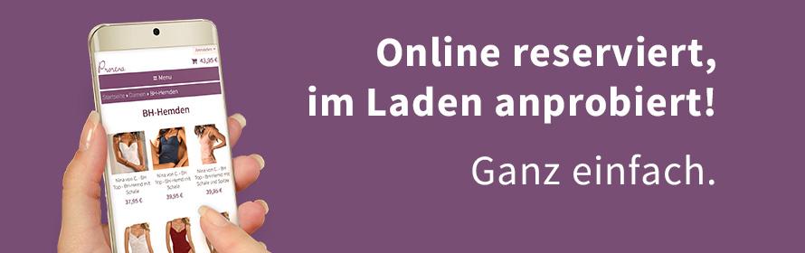 Online reserviert, im Laden anprobiert!